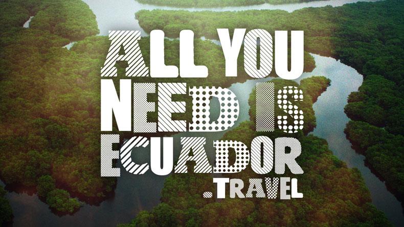 """""""All you need is Ecuador"""" la nueva campaña turística ecuatoriana"""