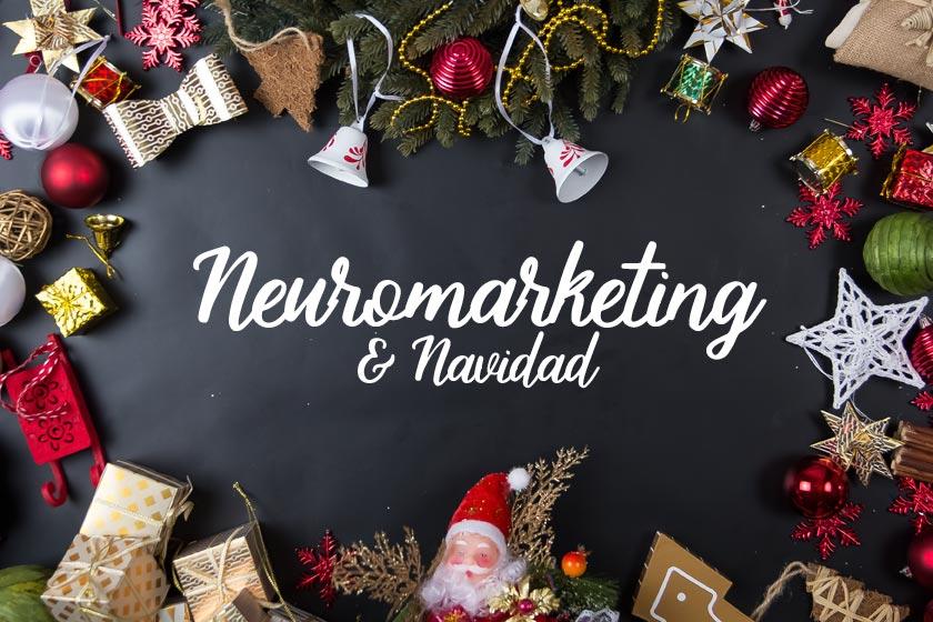 Neuromarketing o técnicas para vender más en las Campañas de Navidad